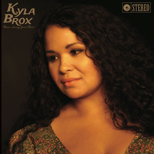 image of album cover for Kyla Brox album Throw Away Your Blues