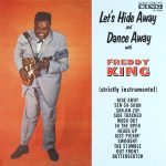 Freddie King - Let's Hide Away and dance away