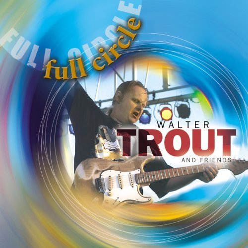 Image of album cover for Full Circle - Walter Trout released 2006
