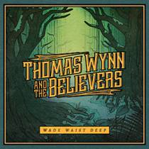 THOMAS WYNN & THE BELIEVERS Wade Waist Deep