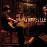 RAY BONNEVILLE Easy Gone