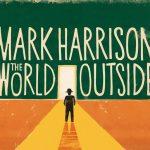 MARK HARRISON - THE WORLD OUTSIDE