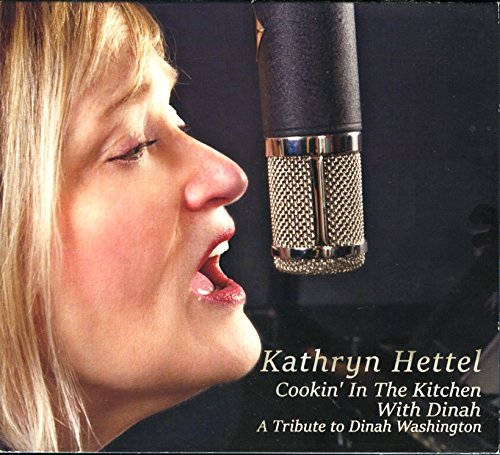 image of cd cover for Kathryn Hettel Cookin' in the Kitchen with Dinah: A tribute to Dinah Washington