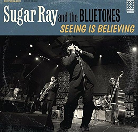 SUGAR RAY & THE BLUETONES Seeing Is Believing