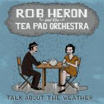 ROB HERON AND THE TEA PAD ORCHESTRA