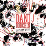 DANI DORCHIN One Man Band