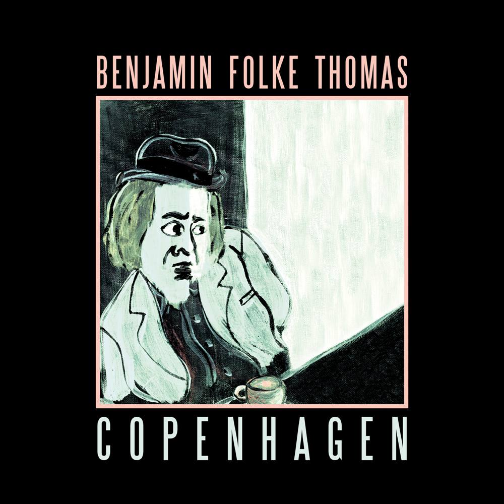 image of Benjamin Folke Thomas Copenhagen album cover