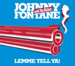 Johnny Fontane and the Rivals Lemme Tell Ya!