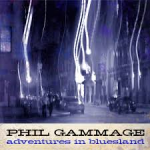 PHIL GAMMAGE Adventures In Bluesland