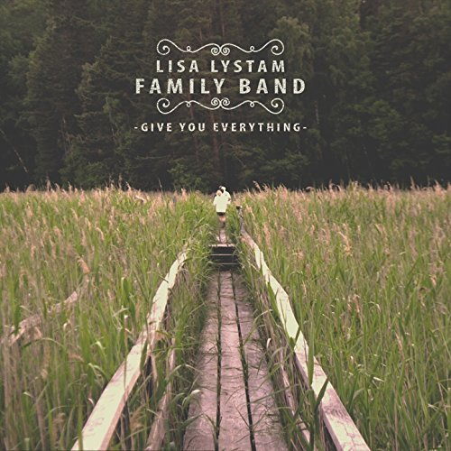 photo of album cover for Lisa Lystam Family Band - Give You Everything