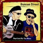 Duncan Street baptised by the blues