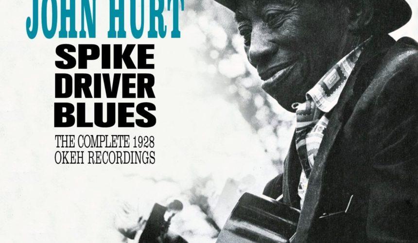 MISSISSIPPI JOHN HURT Spike Driver Blues