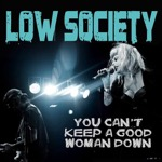 low society You Cant Keep A Good Woman Down