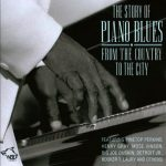 VARIOUS THE STORY OF PIANO BLUES FROM THE COUNTRY TO THE CITY