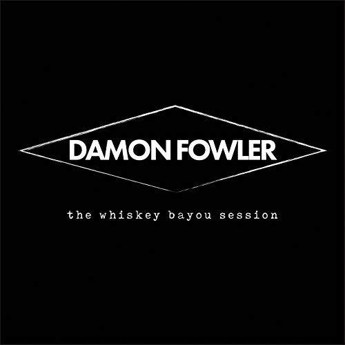 DAMON FOWLER The Whiskey Bayou Session