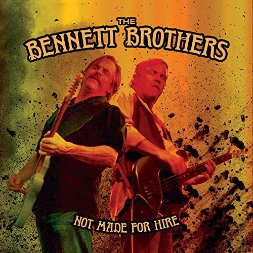 THE BENNET BROTHERS – Not Made For Hire