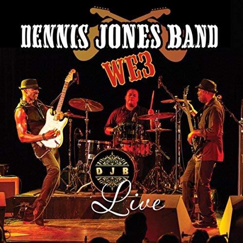 DENNIS JONES BAND – WE3 Live