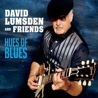 DAVID LUMSDEN & FRIENDS Hues of Blues