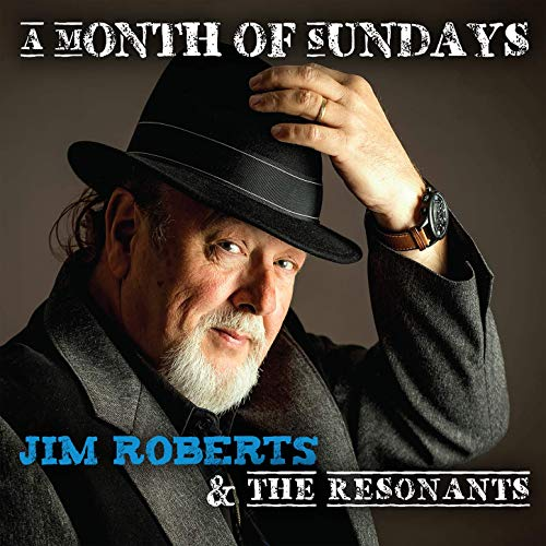 JIM ROBERTS & THE RESONANTS – A Month of Sundays