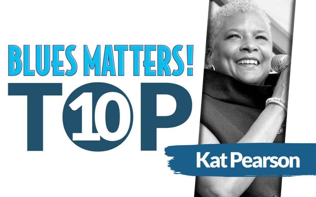 KAT PEARSON's Top 10 Blues