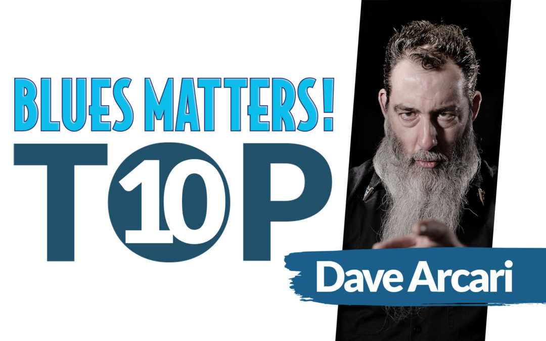 DAVE ARCARI's Top 10 Blues