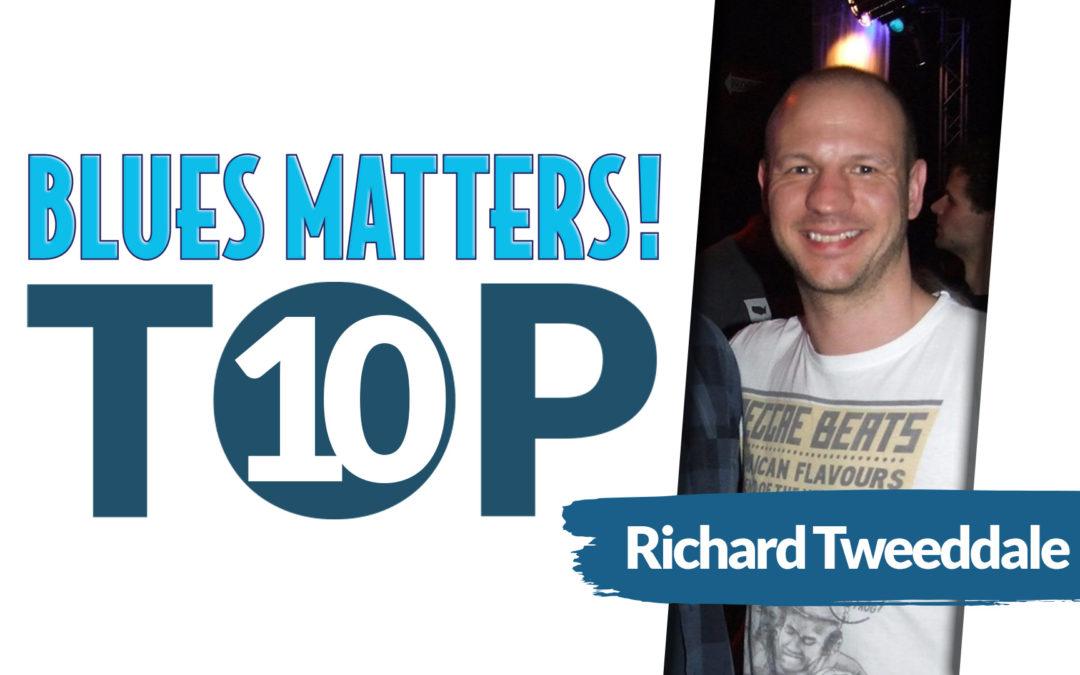 RICHARD TWEEDDALE's Top 10 Blues