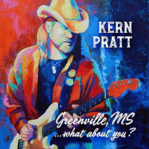 KERN PRATT – Greenville Ms, …What About You?