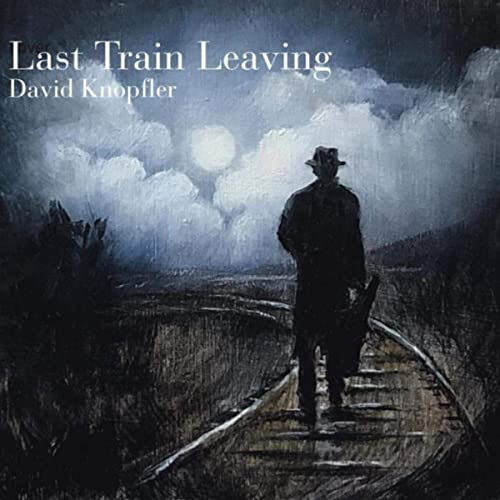 image of album cover for david knopfler last train leaving