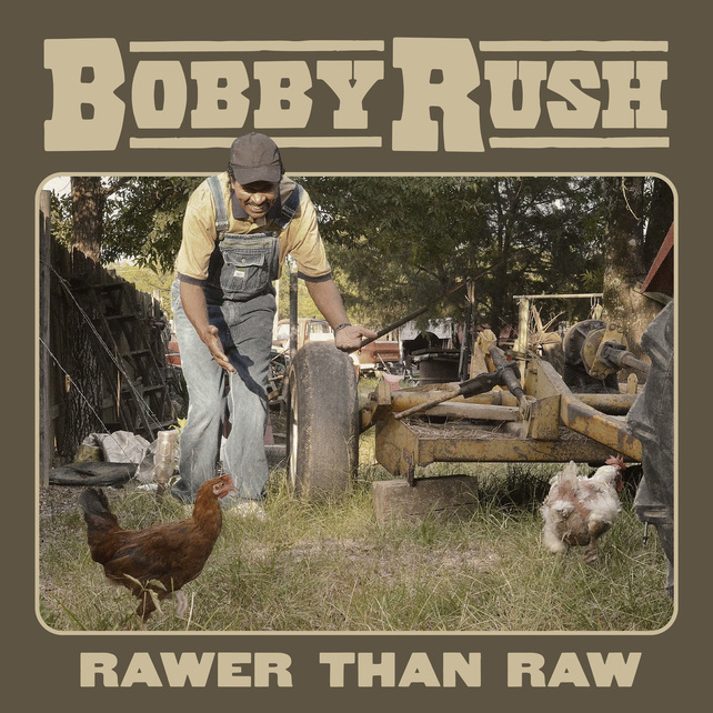 BOBBY RUSH Rawer Than Raw