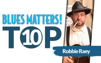 ROBBIE REAY's Top 10 Blues