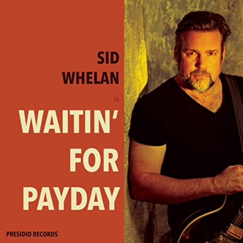 SID WHELAN – Waiting For Payday