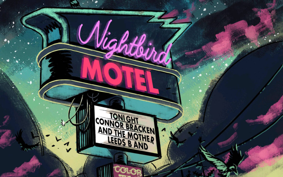 ALBUM REVIEW: CONNOR BRACKEN AND THE MOTHER LEEDS BAND – NIGHTBIRD MOTEL
