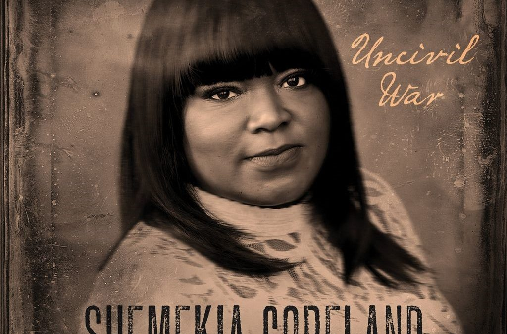 AWARD WINNING ROOTS AND BLUES SINGER SHEMEKIA COPELAND RELEASES NEW ALBUM, UNCIVIL WAR