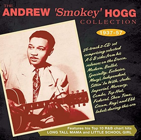 "Review: ANDREW ""Smokey"" HOGG – The Collection 1937-57"