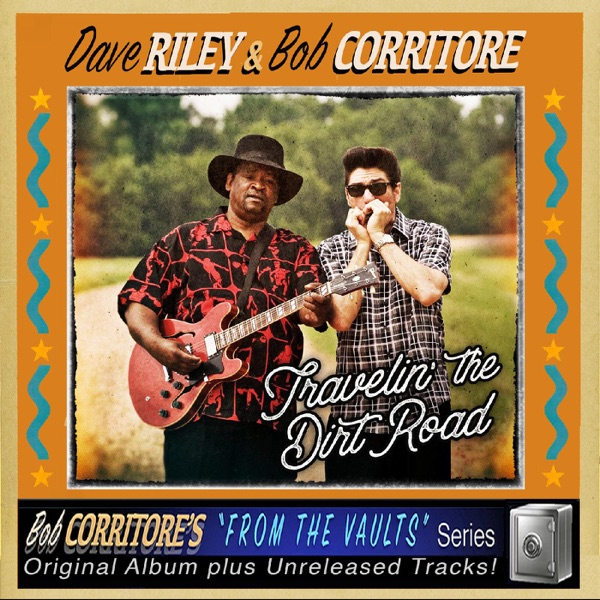 ALBUM REVIEW:  DAVE RILEY & BOB CORRITORE – TRAVELIN' THE DIRT ROAD (South West Musical Arts Foundation)