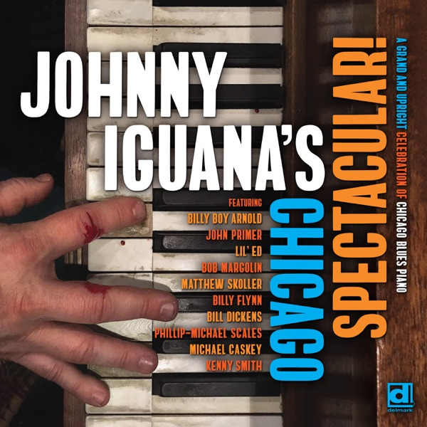ALBUM REVIEW: JOHNNY IGUANA – JOHNNY IGUANA'S CHICAGO SPECTACULAR (Delmark Records)