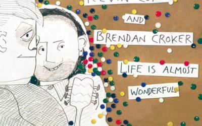 ALBUM REVIEW: Kevin Coyne & Brendan Croker – Life is Almost Wonderful