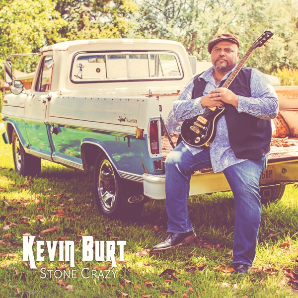 ALBUM REVIEW: KEVIN BURT – STONE CRAZY (Gulf Coast Records)