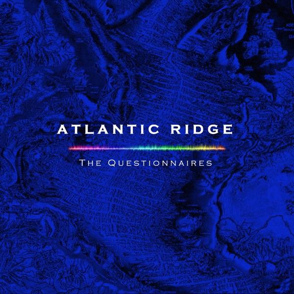 ALBUM REVIEW: THE QUESTIONNAIRES – ATLANTIC RIDGE (Boom Chang Records)