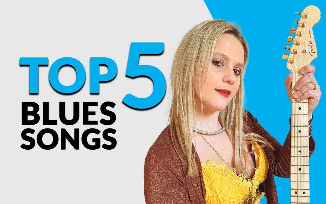 Top 5 Blues Songs – Eliana Cargnelutti