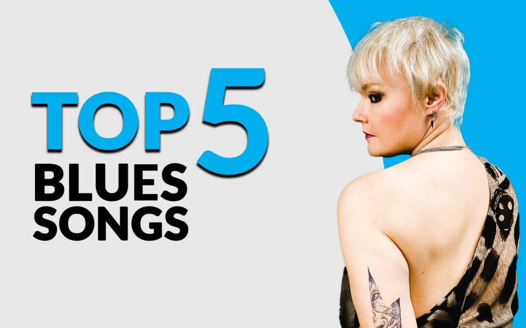 Top 5 Blues Songs – Rebecca Downes
