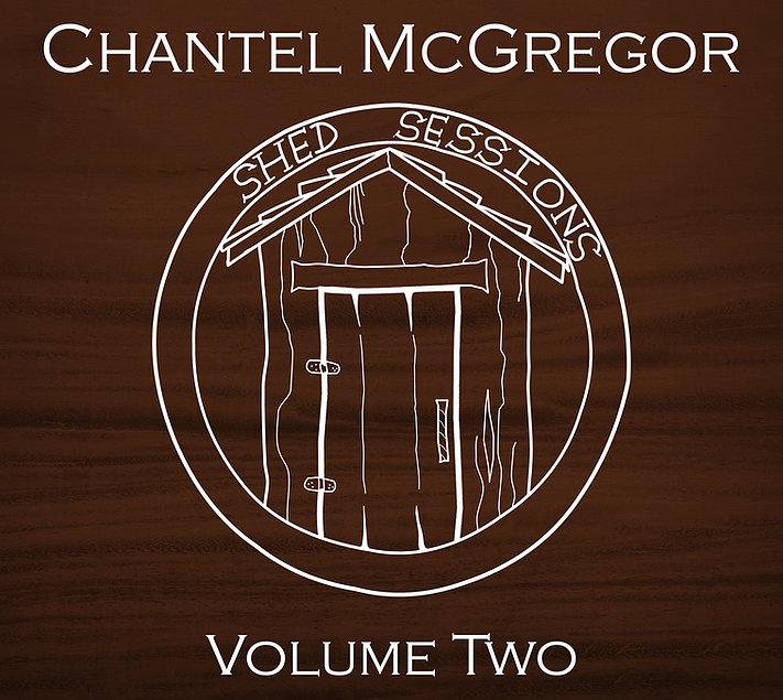 """Chantel McGregor Releases """"The Shed Sessions Volume 1 & 2"""""""